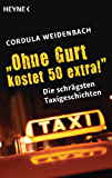 """""""Ohne Gurt kostet 50 extra!"""": Die schrägsten Taxigeschichten"""