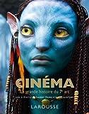 Cinéma - La grande histoire du 7ème art - Larousse - 01/06/2011