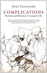 Complications: A Surgeon's Notes on an Imperfect Science by Atul Gawande (2002-10-17)