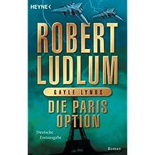 Die Paris-Option: Roman (COVERT ONE 3)