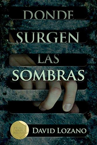 Donde surgen las sombras (Gran Angular) por David Lozano Garbala