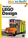 The Art of LEGO®  Design: Creative Wa...