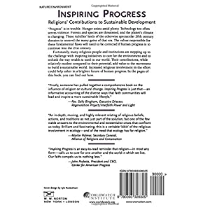 Inspiring Progress: Religions' Contributions to Sustainable Development (A Worldwatch Book)