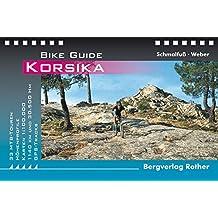 Korsika: Bike Guide. 33 MTB-Touren. Mit GPS-Tracks