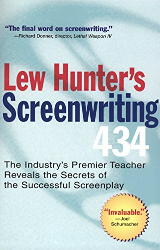 Lew Hunter's Screenwriting 434: The Industry's Premier Teacher Reveals the Secrets of the Successful Screenplay: The Industry's Top Teacher Reveals the Secrets of the por Lew Hunter