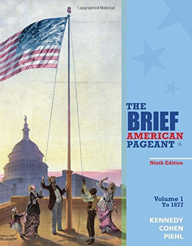 The Brief American Pageant: A History of the Republic, Volume I: To 1877 by David M. Kennedy (2016-01-01)