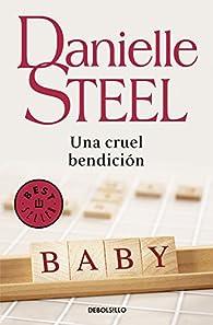 Una cruel bendición par Danielle Steel