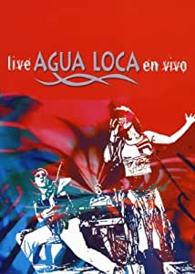 Agua Loca - Live: En Vivo