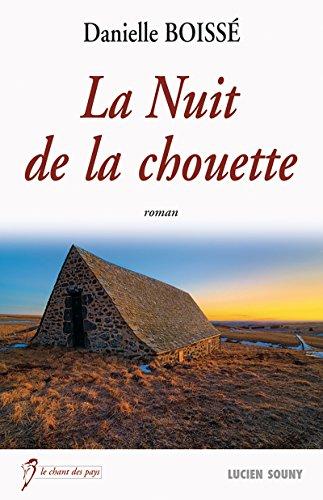 La Nuit de la chouette: Un roman plein d'humanité (Le chant des pays)