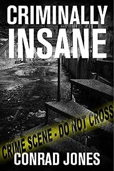 Criminally Insane (Detective Alec Ramsay Series Book 3) by [Jones, Conrad]
