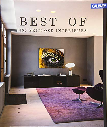 Best of - 500 zeitlose Interieurs