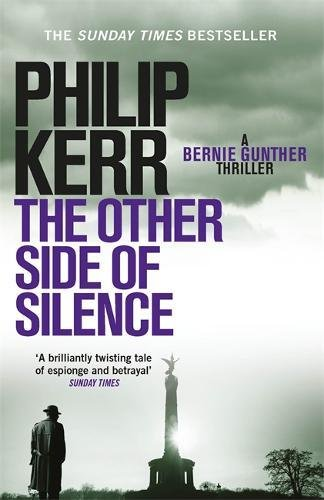 The Other Side Of Silence (Bernie Gunther) por Philip Kerr