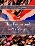 Thai Poems and Love Songs: In memory of our beloved King Rama 9