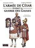 L'armée de César pendant la Guerre des Gaules