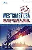 WESTCOAST / USA: Von Seattle über Portland - San Francisco - Highway 1 - Silicon Valley - Los Angeles nach San Diego - Manfred Klemann