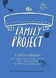 The Family Project: A Creative Handbook for Anyone Who Wants to Discover Their Family Story - but Doesn't Know Where to Start (Journal) by Harriet Green (5-Mar-2015) Paperback