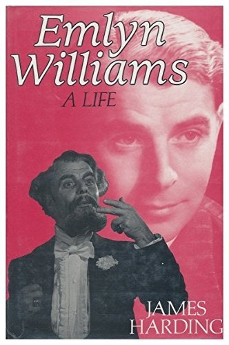 Emlyn Williams: A Life by James Harding (1993-06-01)