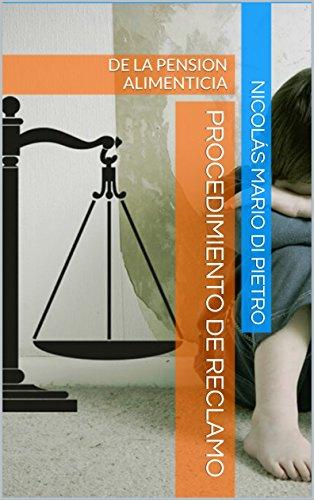 Procedimiento de Reclamo de la Pensión Alimenticia eBook: Nicolás Mario Di Pietro: Amazon.es: Tienda Kindle