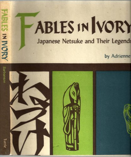 Fables in Ivory: Japanese Netsuke and Their Legends