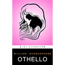Othello: FREE The Tempest By William Shakespeare (JKL Classics - Active TOC, Active Footnotes ,Illustrated) (English Edition)