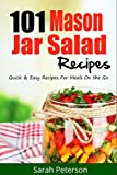 Image de Mason Jar Salads:  101 Quick and Easy Mason Jar Recipes for Meals on the Go (Salad Re