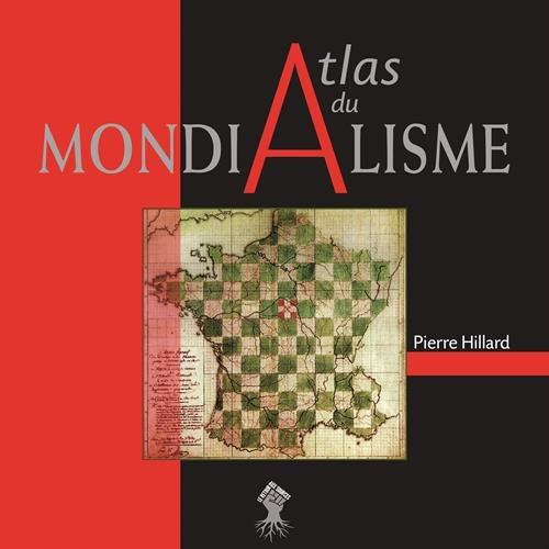 Atlas du mondialisme par Pierre Hillard