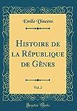 Histoire de la République de Gènes, Vol. 2 (Classic Reprint)