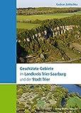 Geschützte Gebiete im Landkreis Trier-Saarburg und der Stadt Trier - Gudrun Zolitschka