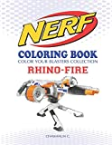 NERF Coloring Book : RHINO-FIRE: Color Your Blasters Collection, N-Strike Elite, Nerf Guns Coloring book (Nerf Gun Coloring Book Collection)