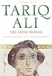 The Stone Woman: A Novel (Islam Quintet 3) by Tariq Ali (26-Oct-2001) Paperback