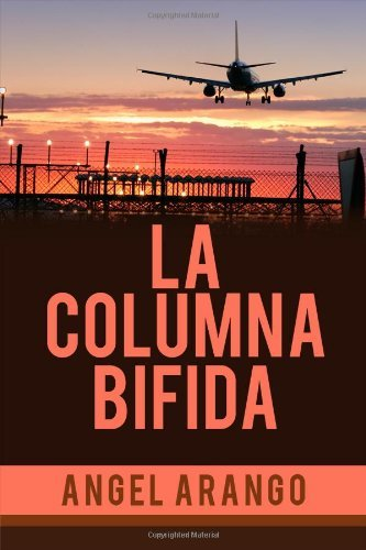 La columna bifida / Spina Bifida by Angel Arango (2011-06-30)