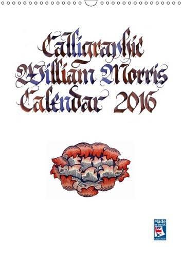 Calligraphic William Morris Calendar 2016 2016: Quotes of William Morris (Calvendo Art)