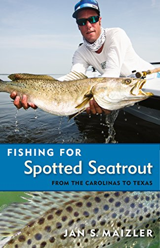 Fishing for Spotted Seatrout: From the Carolinas to Texas (English Edition) - Baitcasting Angel