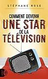 Comment devenir une star de la télévision