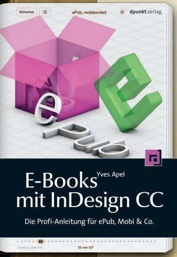 E-Books mit InDesign CC: Die Profi-Anleitung für ePub, Mobi & Co ...