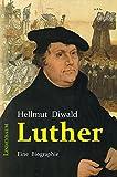 Luther: Eine Biographie
