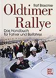 Oldtimer-Rallye: Das Handbuch für Fahrer und Beifahrer - Rolf Blaschke