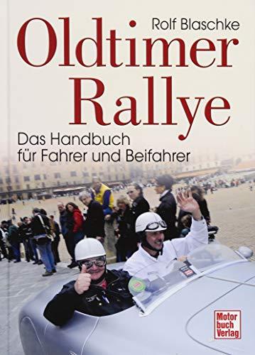 Oldtimer-Rallye: Das Handbuch für Fahrer und Beifahrer