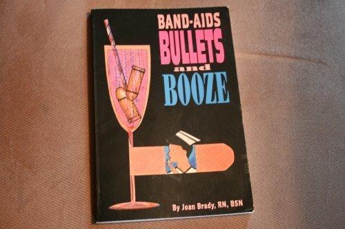 bandaids-bullets-and-booze-by-brady-joan-1994-paperback