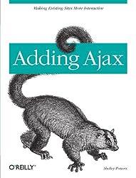 Adding Ajax by Shelley Powers (2007-06-30)