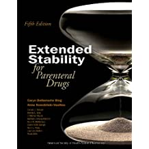 Extended Stability for Parenteral Drugs, 5th Edition (English Edition)