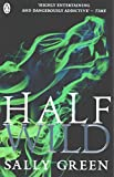 [(Half Wild)] [By (author) Sally Green] published on (March, 2015)