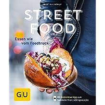 Streetfood: Essen wie vom Foodtruck (GU KüchenRatgeber) (German Edition)