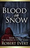 Blood in Snow: The Riddle in Stone Series - Book Three
