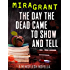 The Day the Dead Came to Show and Tell (Newsflesh)