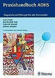 Praxishandbuch ADHS: Diagnostik und Therapie für alle Altersstufen
