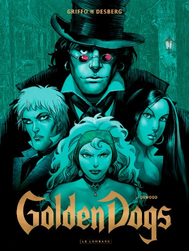 Golden Dogs - tome 2 - Orwood