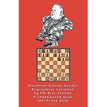 Blackmar Diemer Gambit Bogoljubow Variation 5...g6 Second Edition: A Chess Works Publication