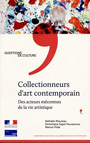 Collectionneurs d'art contemporain - Des acteurs méconnus de la vie artistique par Nathalie Moureau