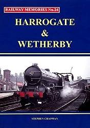 Harrogate and Wetherby (Railway Memories)
